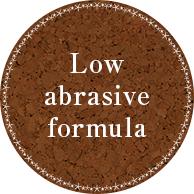 Low abrasive formula