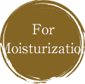 For Moisturization