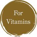 For Vitamins