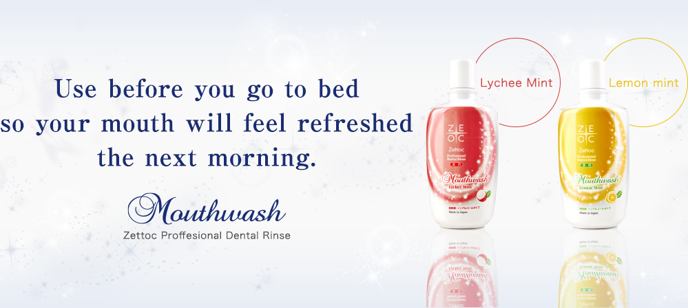 Use before you go to bed so your mouth will feel refreshed the next morning. Zettoc Proffesional Dental Rinse