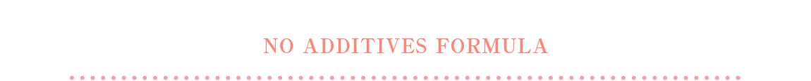 No additives formula